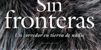 Sin_Fronteras_Un_Corredor_en_tierra_de_nadie_de_Vicente_García_Campo