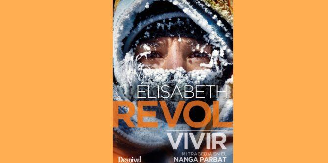VIVIR. MI TRAGEDIA EN EL NANGA PARBAT DE ELISABETH REVOL